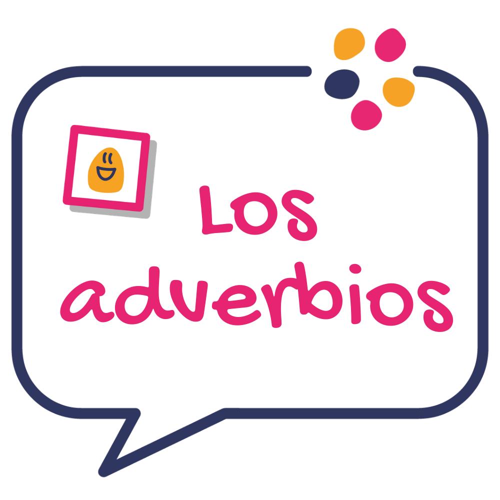 LOS ADVERBIOS 16 / 04 /2021 by Alexandra y Sofia
